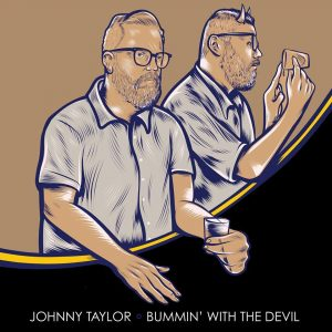 Johnny-Taylor-Bummin-With-The-Devil
